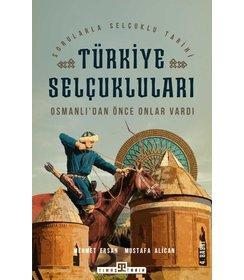 Türkiye Selçukluları I Osmanlıdan Önce  Onlar Vardı