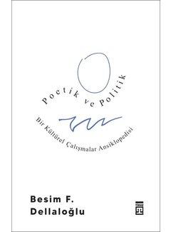 Timaş Yayınları Poetik ve Politik I  Bir Kültürel Çalışmalar Ansiklopedisi