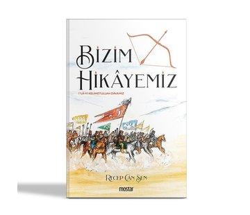 Mostar Yayınları Bizim Hikayemiz | İlayi Kelimetullah Davamız