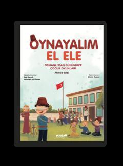 Mavi Uçurtma Yayınları Oynayalım El Ele I Osmanlı'dan Günümüze Çocuk Oyunları