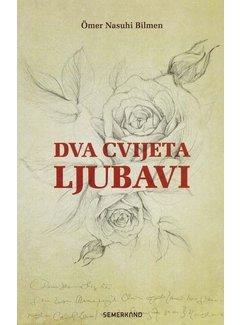 Semerkand Yayınları Kitap Dva Cvijeta Ljubavi I  Bosanski jezik