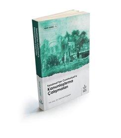 Tanzimattan Cumhuriyete Kanunlaştırma Çalışmaları