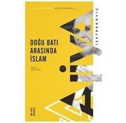Ketebe Yayınları Doğu Batı Arası İslam | Aliya İzetbegoviç
