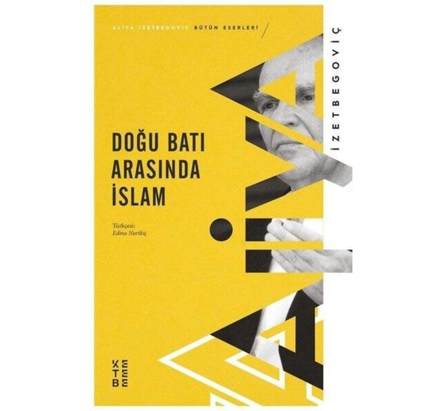 Doğu Batı Arası İslam   Aliya İzetbegoviç