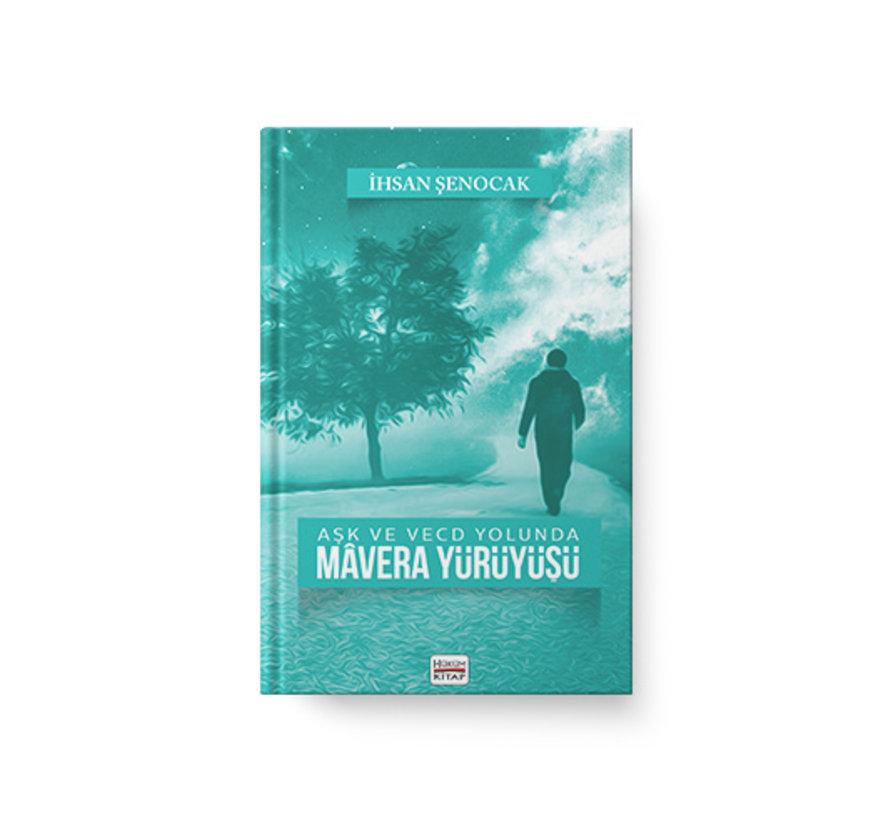 Aşk ve Vecd Yolunda Mavera Yürüyüşü | İhsan Şenocak