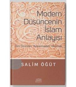 Modern Düşüncenin İslam Anlayışı   Dini Özünden 'Koparmadan' Okumak