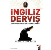 IQ Kültür Sanat Yayıncılık İngiliz Derviş I Yeni Türkiye'nın Doğuşu ve Aubrey Herbert