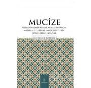 Dirayet Yayınları Mucize Determinizmin Reddi, Mucize İnkârcısı Materyalistlerin ve Modernistlerin Şüphelerine Cevaplar