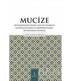 Mucize Determinizmin Reddi, Mucize İnkârcısı Materyalistlerin ve Modernistlerin Şüphelerine Cevaplar