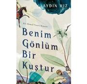 Timaş Yayınları Benim Gönlüm Bir Kuştur Bir Ahmed Yesevi Romanı