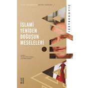 Ketebe Yayınları İslami Yeniden Doğuşun Meseleleri