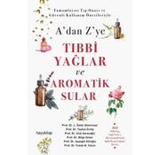 Hayy Kitap A'dan Z'ye Tıbbi Yağlar ve Aromatik Sular