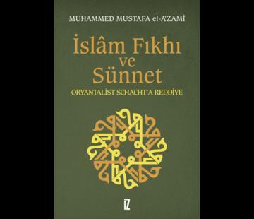 İz Yayıncılık İslam Fıkhı ve Sünnet Oryantalist Schacht'a Reddiye