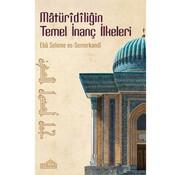 Endülüs Yayınları Matüridiliğin Temel Inanç Ilkeleri