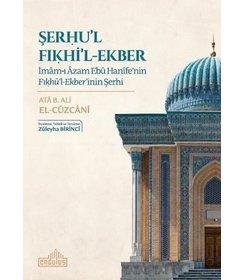 Şerhu'l Fıkhi'l-Ekber İmam-ı Azam Ebu Hanife'nin Fıkhü'l-Ekber'inin Şerhi