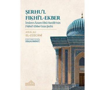 Endülüs Yayınları Şerhu'l Fıkhi'l-Ekber İmam-ı Azam Ebu Hanife'nin Fıkhü'l-Ekber'inin Şerhi