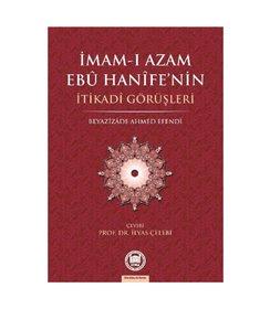 İmam-ı Azam Ebu Hanife'nin İtikadi Görüşleri