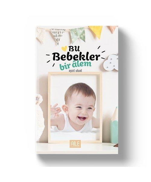 Semerkand Aile Yayınları Bu Bebekler Bir Alem