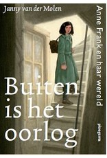 Buiten is het oorlog: Anne Frank en haar wereld (2 talen)