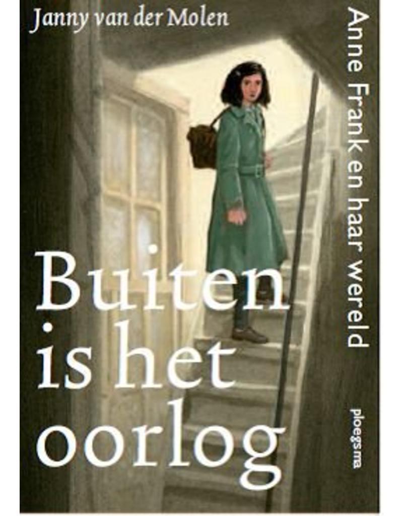 Buiten is het oorlog: Anne Frank en haar wereld (3 talen)