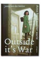Outside it's War: Anne Frank and her world (2 Sprachen)