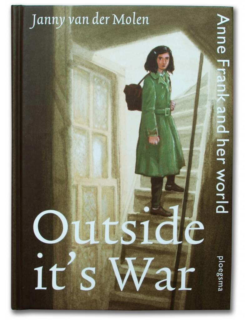 Outside it's War: Anne Frank and her world (3 Sprachen)