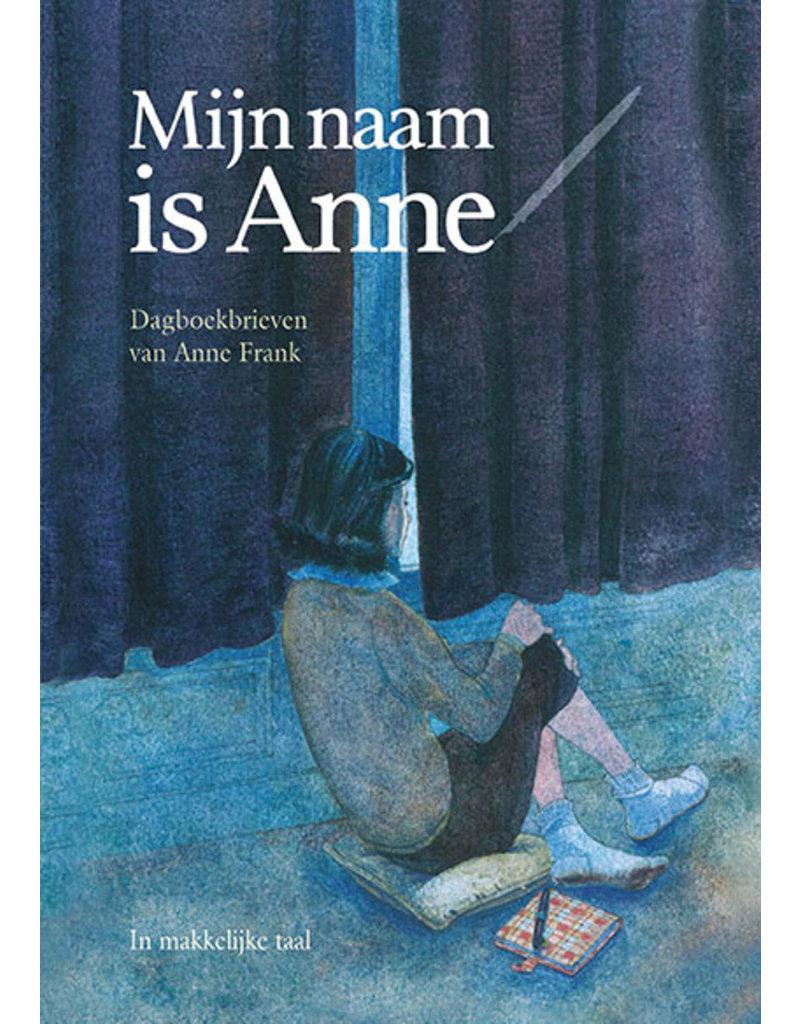 Mijn naam is Anne: dagboekbrieven van Anne Frank in makkelijke taal