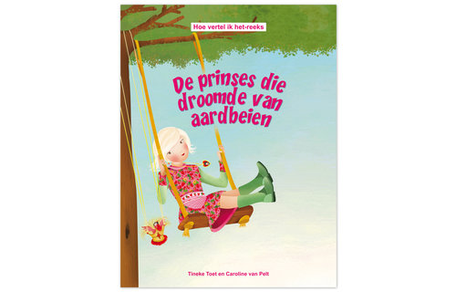 Hoe vertel ik het Prentenboek 'De prinses die droomde van aardbeien'