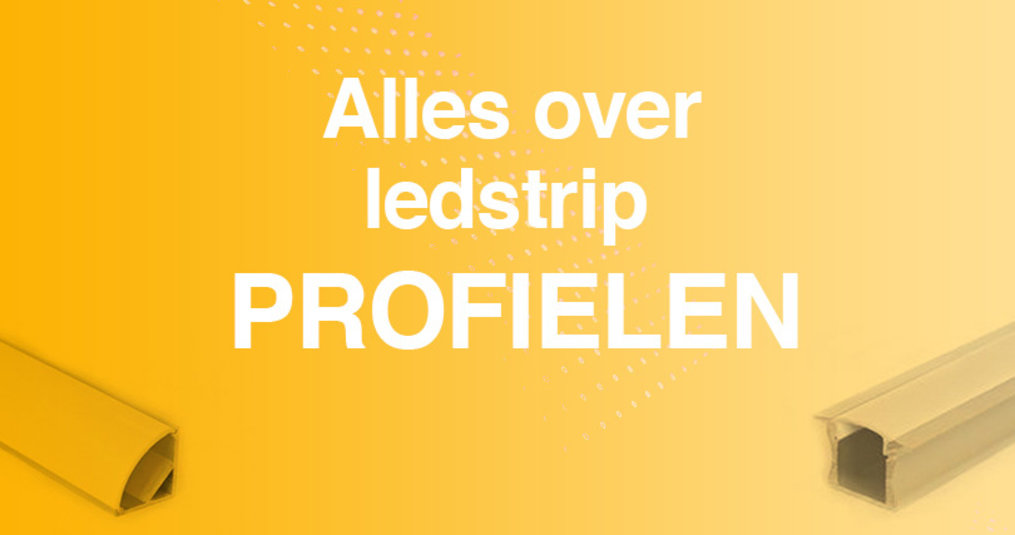 Alle informatie over LED Strip profielen