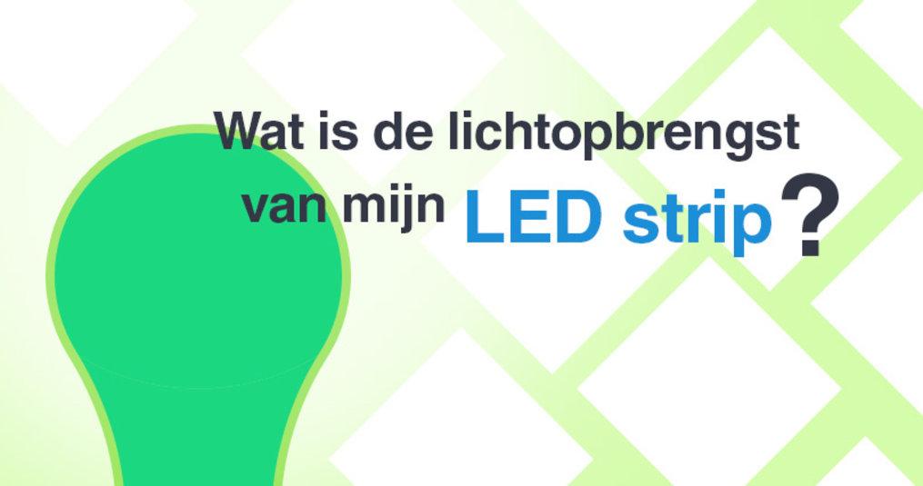 Lichtopbrengst LED Strips