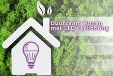 Duurzaam wonen met LED verlichting