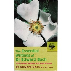 The essential writings of Dr Edward Bach (Boek)