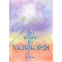 Heel worden met Bach bloemen (Boek)
