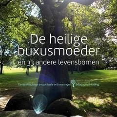 A3 Boeken De heilige buxusmoeder en 33 andere levensbomen (Boek)
