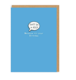 Ohh deer Card Don't be a dick because it's your birthday