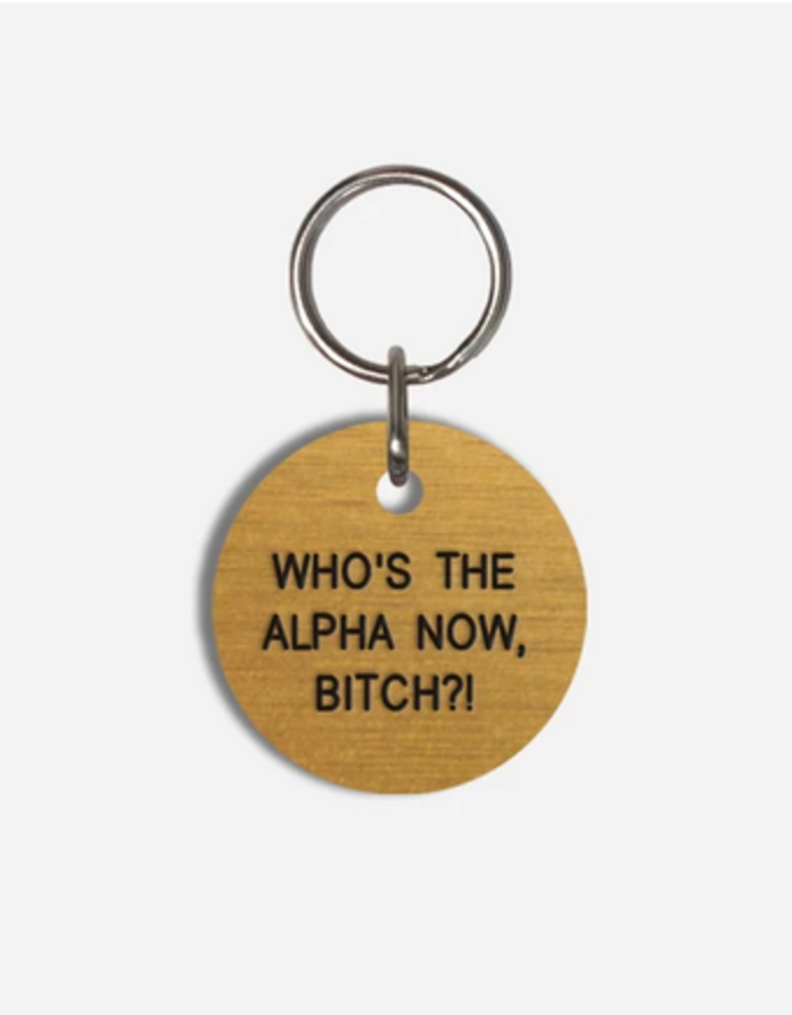 Various Keytags pet tag - WHO'S THE ALPHA NOW , BITCH?