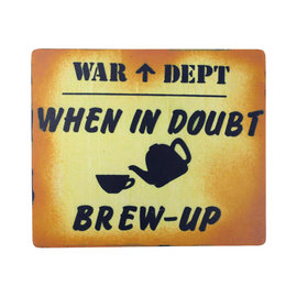 Kombat When in Doubt Brew Up Sign