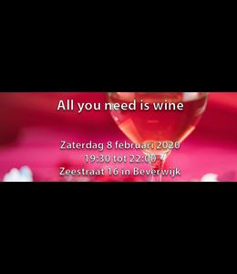 Wijnproeverij All you need is wine zaterdag 8 februari 2020