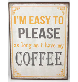 Easy to please ... Coffee