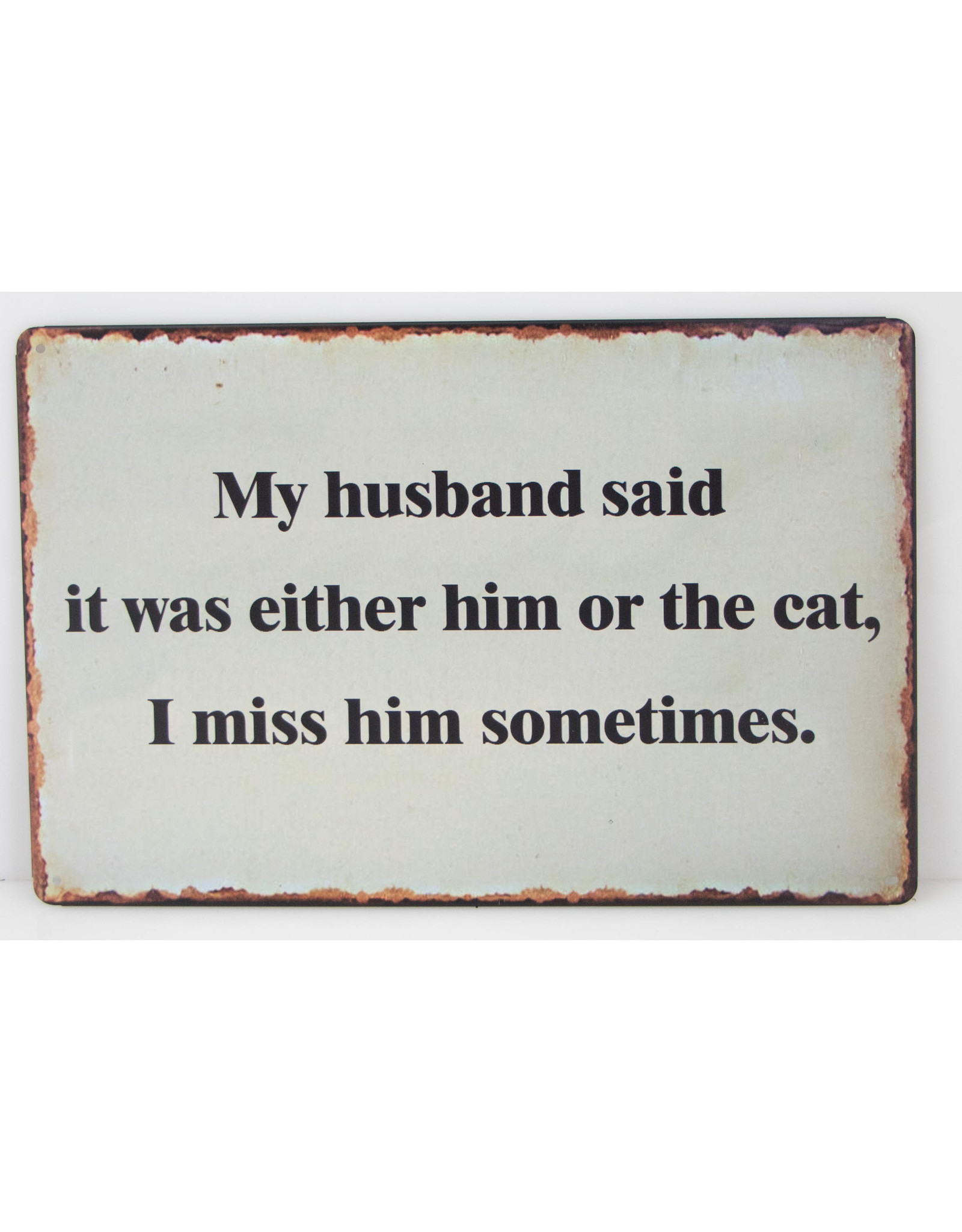 My husband said...