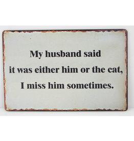 My husband said...