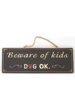 Beware of kids... Dog OK