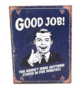 Good Job you didn't...Stupid