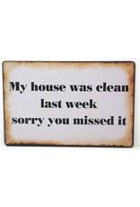 My house was clean last week...