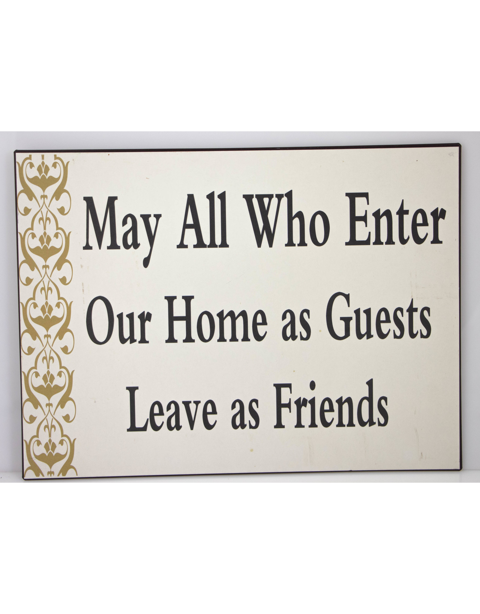 May all who enter...