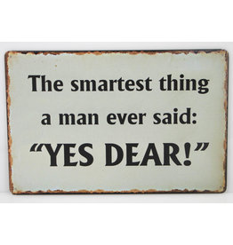 The smartest thing a men ever said...