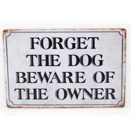 Forget the dog beware of the owner