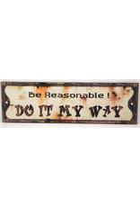 Be reasonable! Do it my way!