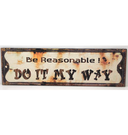 Be reasonable! Do it my way!