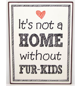 It's not a home without fur-kids
